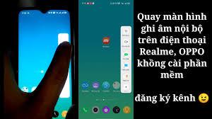 Quay màn hình ghi âm nội bộ trên điện thoại Realme oppo không cần cài phần  mềm | hóng hớt công nghệ - YouTube