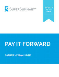 pay it forward essay topics supersummary catherine ryan hyde pay it forward