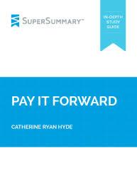 pay it forward essay topics supersummary catherine ryan hyde pay it forward