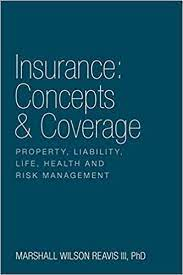 Insurance the concept of insurance is really quite simple. Insurance Concepts Coverage Property Liability Life Health And Risk Management Reavis Iii Phd Marshall Wilson 9781770978836 Amazon Com Books