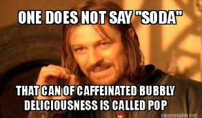 "Meme Maker - ONE DOES NOT SAY ""SODA"" THAT CAN OF CAFFEINATED ... via Relatably.com"
