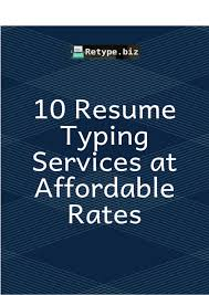 Affordable Resume Writing Services 10 Resume Typing Services At Affordable Rates