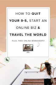 how to quit your 9 5 start an online biz travel the world the must watch video interview we re chatting hayley lachambre who quit