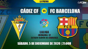 All what need to know on the Cádiz-FC Barcelona d...