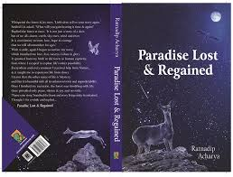 book review paradise lost regained by ratnadip acharya the  the book in a way somewhat seems to have inspired from the alchemist by paulo coelho the alchemist if you are not familiar the work really