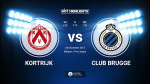Kortrijk vs Club Brugge 4-1 26/12/2015 - All goals and Highlights. Belgium  Pro-League - YouTube