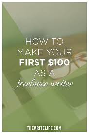 get paid to write how to make your first as a lance writer lance writing