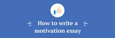 student exchange essays explaining your motivation how to write a motivation essay for a student exchange program