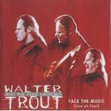<b>Face</b> the music - <b>Walter Trout</b> - Muziekweb