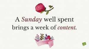 Sunday Quotes Images A Sunday Well Spent Happy and Inspirational Sunday Quotes 38