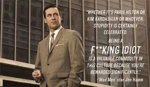 Kim Kardashian Quotes Gorgeous Jon Hamm Quote About Stupid Paris Hilton Kim Kardashian Idiot CQ