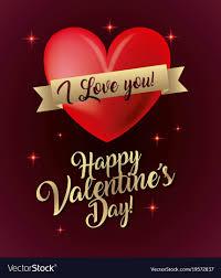 happy valentine s day i love you.  Happy Intended Happy Valentine S Day I Love You O