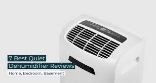 7 best quiet dehumidifier reviews home