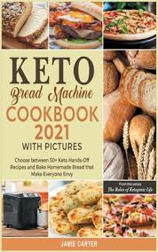 Keto bread is a fabulous way to cut back on the carbs without sacrificing flavor. Keto Bread Machine Coookbook 2021 With Pictures Choose Between 50 Keto Hands Off Recipes And Bake Homemade Bread That Make Everyone Envy Hardcover The Book Haven