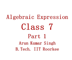 english algebraic expression concept part 1 class 7 cbse and icse boards you