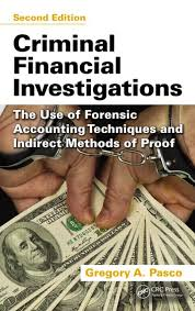 criminal financial investigations the use of forensic accounting techniques and indirect methods of proof second edition financial investigator