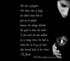 Quotes About Giving Up Amazing She Was A Forgiver The Minds Journal