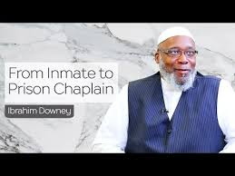 Prison Chaplain Job From Inmate To Prison Chaplain Ibrahim Downey Youtube