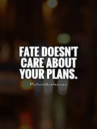 Fate Quotes | Fate Sayings | Fate Picture Quotes via Relatably.com