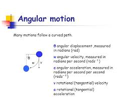 angular motion many motions follow a curved path