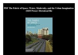 Pdf The Fabric Of Space Water Modernity And The Urban Imagination
