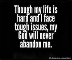 Though My Life Is Hard And I Face Tough Issues My God Will Never Best Life Is Hard Quotes