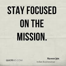 Stay Focused Quotes Extraordinary Naveen Jain Quotes QuoteHD