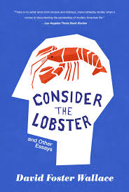 david foster wallace consider the lobster essay david dror mock cover for david foster wallace s consider the lobster