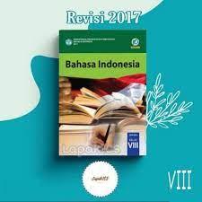 Berikut ini adalah berkas buku guru dan buku siswa kelas 8 smp/mts kurikulum 2013 mata pelajaran bahasa indonesia edisi revisi tahun 2017. Buku Bahasa Indonesia Smp Kelas 8 Revisi 2017 2018 Kurikulum 2013 Kurtilas Shopee Indonesia