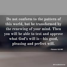 Do Not Conform To The Pattern Of This World Magnificent Romans 4848 NIV