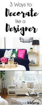 Interior Designers Like Joanna Gaines 3 Ways To Decorate Like A Designer For The Home Small