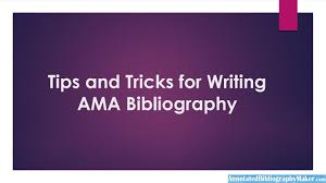 Tips And Tricks For Writing Ama Bibliography By Annotated