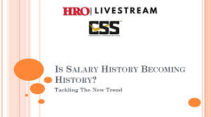 How To Salary History Is Salary History Becoming History Tackling The New Trend Hro Today