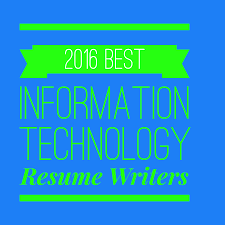 2016 Best Information Technology Resume Writers Resume Remodeler