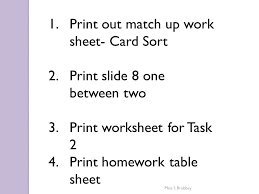 Print Home Work 1 Print Out Match Up Work Sheet Card Sort 2 Print Slide 8 One