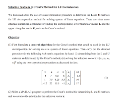 question selective problem 1 crout s method for lu factorization we discussed about the use of gauss elim