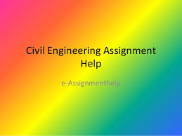 civil engineering assignment help civil engineering assignment help e assignmenthelp