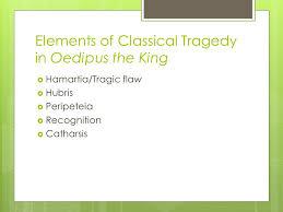 iuml turn in drama writing assignment iuml discuss oedipus 3 elements of classical tragedy in oedipus the king iuml130155 hamartia tragic flaw iuml130155 hubris iuml130155 peripeteia iuml130155 recognition iuml130155 catharsis