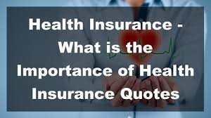 2017 health insurance what is the importance of health insurance quotes