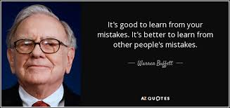 Learning From Mistakes Quotes Custom Warren Buffett Quote It's Good To Learn From Your Mistakes It's