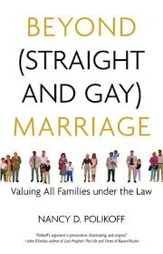 same sex marriage pro and con by andrew sullivan  beyond straight and gay marriage