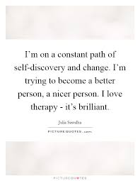 Self Discovery Quotes Extraordinary I'm On A Constant Path Of Selfdiscovery And Change I'm Trying