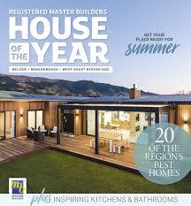 House of the Year Nelson / Marlborough / West Coast Regional magazine 2020  by B Media Ltd - issuu