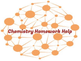 chemistry homework help chemistry assignment help chemistry homework help