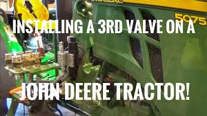 how to install a 3rd hydraulic valve on a john deere tractor so you how to install a 3rd hydraulic valve on a john deere tractor so you can use a grapple on the loader