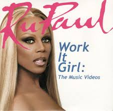 Ru paul work it girl