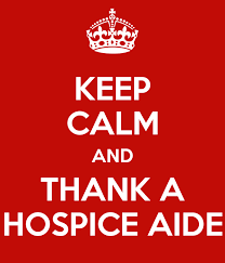 Keep Calm And Thank A Hospice Aide Poster Hospice Keep Calm O Matic