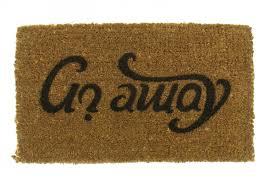 Doormat : Come In & Go Away