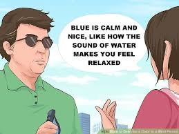 how to describe a color to a blind person steps pictures image titled describe a color to a blind person step 3
