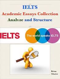 com ielts academic essays collection analyze and ielts academic essays collection analyze and structure by glazier brian